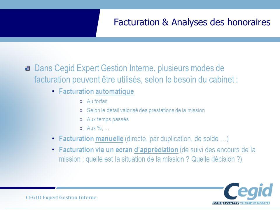 CEGID Expert Gestion Interne Facturation & Analyses des honoraires Autres outils danalyses: exemple du cube (= tableau croisé dynamique intégré au produit Gestion Interne) Exemple danalyse des boni mali