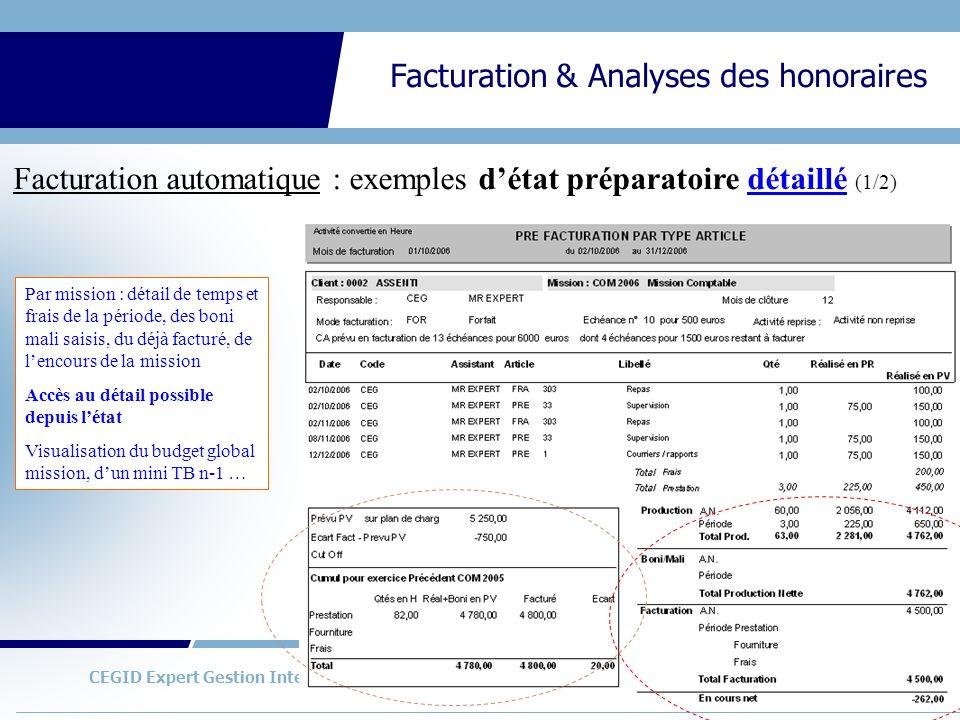 CEGID Expert Gestion Interne Facturation & Analyses des honoraires Facturation automatique : autre exemple détat détaillé (2/2) Grand-Livre modèle 2 : détails (temps, frais … valorisés et facturés) par mission …