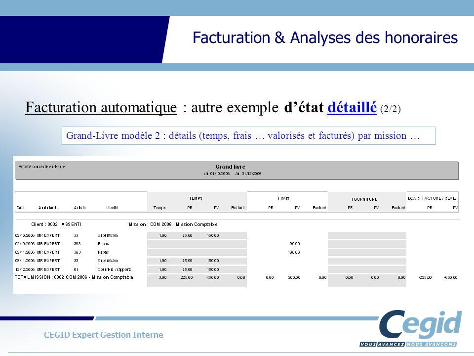 CEGID Expert Gestion Interne Facturation & Analyses des honoraires Portefeuille de pièces : exemples dimpressions en cumul et en détail des éléments facturés Exemples détats danalyses (1/4)