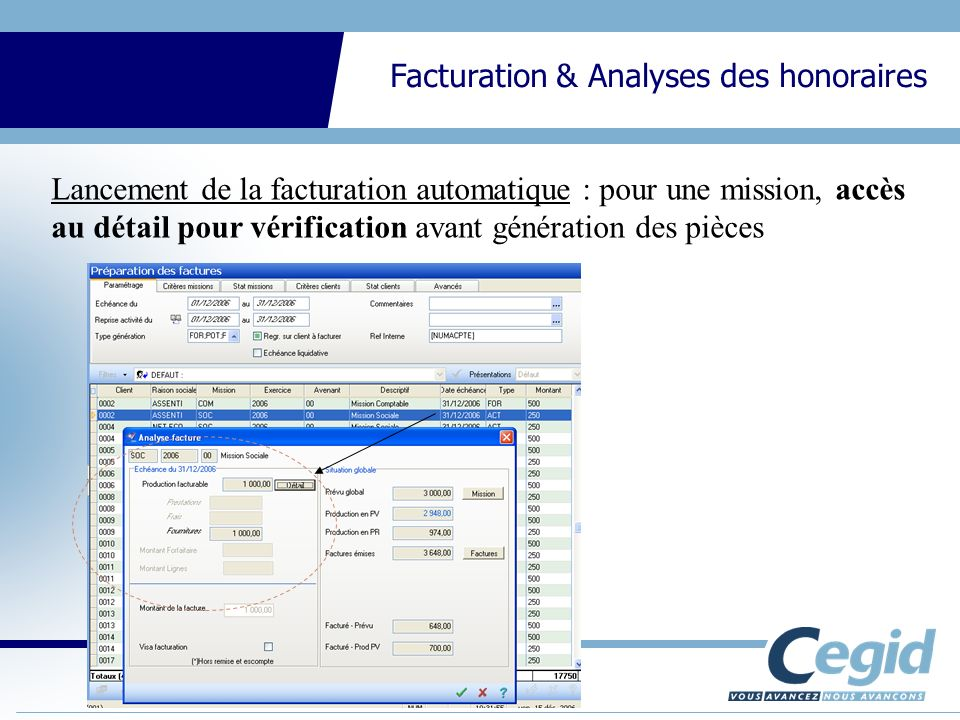 CEGID Expert Gestion Interne Facturation & Analyses des honoraires Lancement de la facturation automatique : pour une mission, accès au détail pour vérification avant génération des pièces
