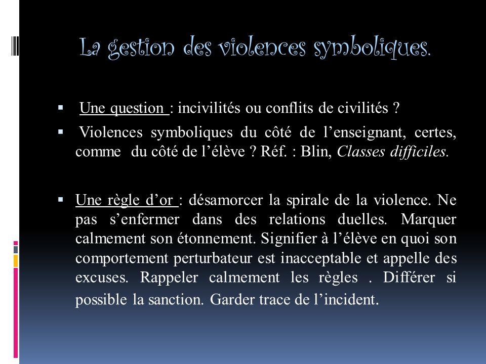La gestion des violences symboliques.Une question : incivilités ou conflits de civilités .
