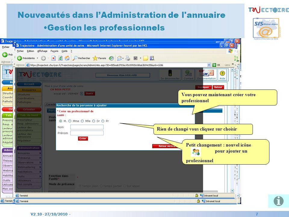 V2.10 - 27/10/2010 - 7 Nouveautés dans lAdministration de l'annuaire Gestion les professionnels Petit changement : nouvel icône pour ajouter un profes