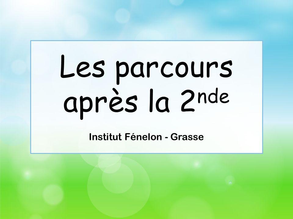 Les parcours après la 2 nde Institut Fénelon - Grasse