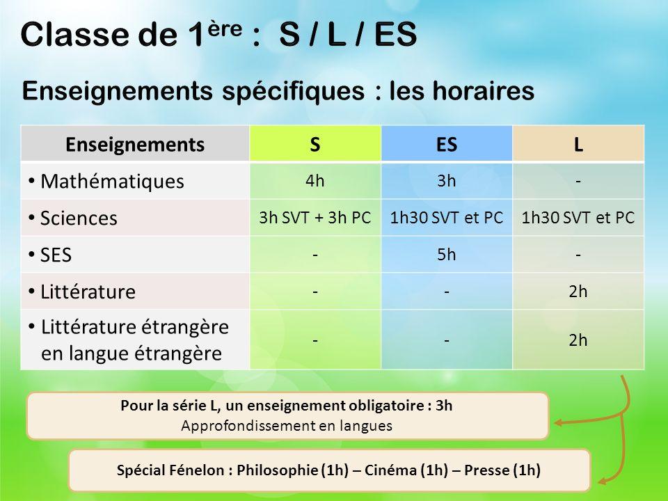 EnseignementsSESL Mathématiques 4h3h- Sciences 3h SVT + 3h PC1h30 SVT et PC SES -5h- Littérature --2h Littérature étrangère en langue étrangère --2h P