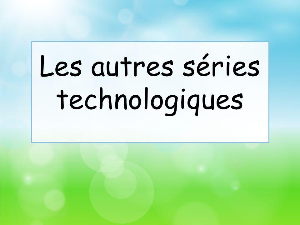 Les autres séries technologiques