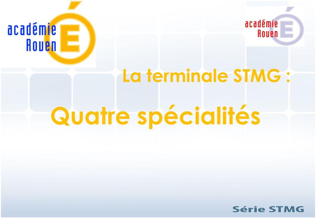 Quatre spécialités La terminale STMG :