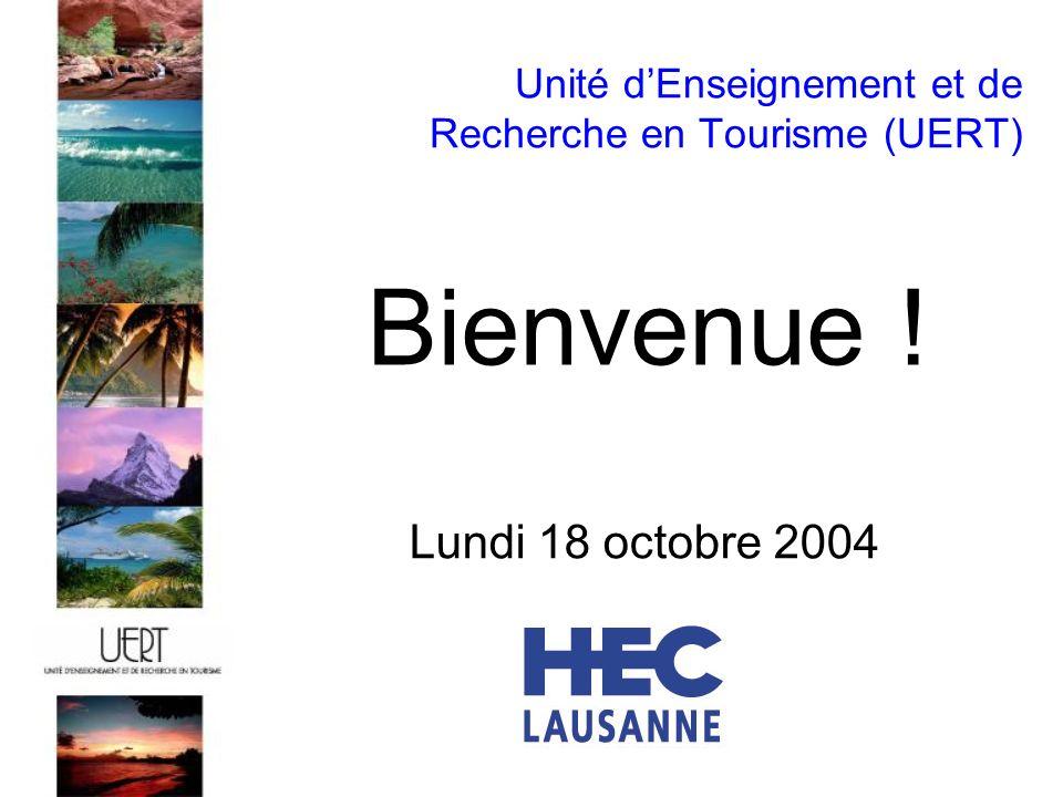 Unité dEnseignement et de Recherche en Tourisme (UERT) Lundi 18 octobre 2004 Bienvenue !