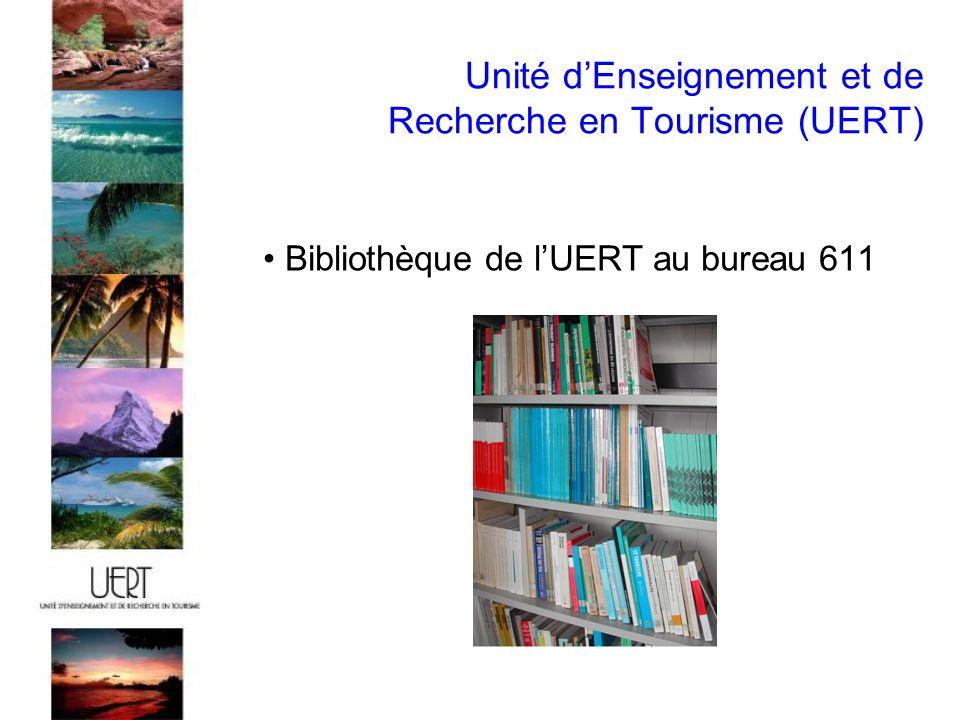 Unité dEnseignement et de Recherche en Tourisme (UERT) Bibliothèque de lUERT au bureau 611