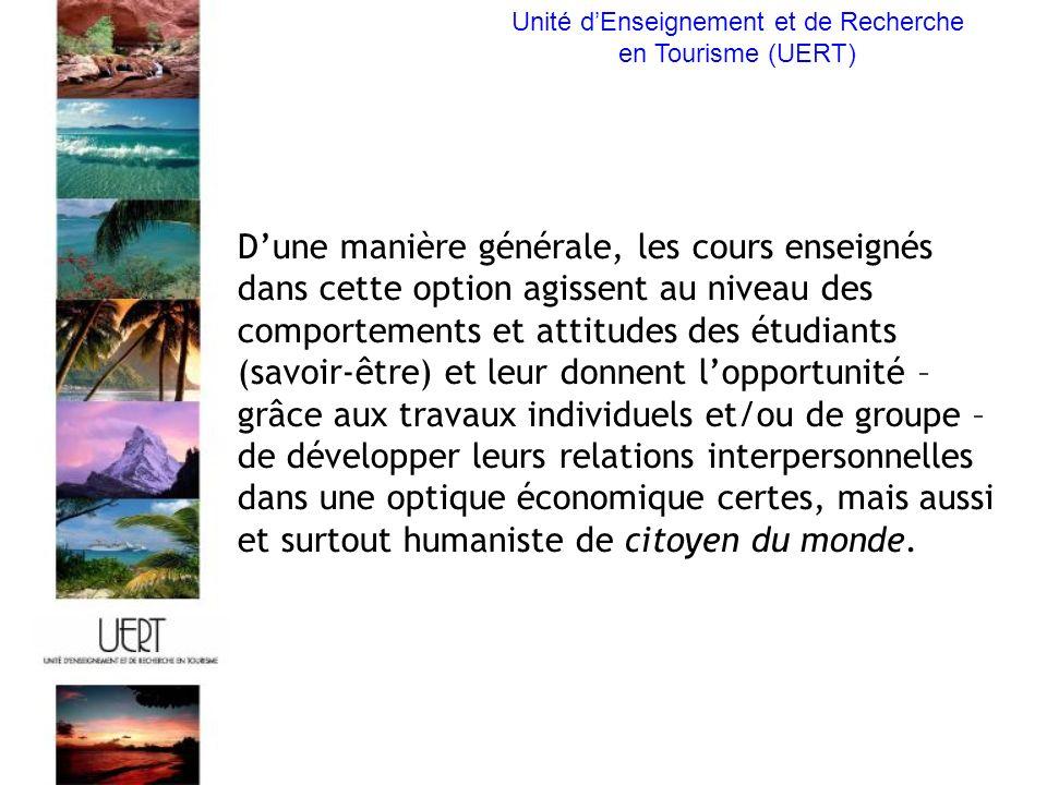 Unité dEnseignement et de Recherche en Tourisme (UERT) Contact : UERT Bureau 611 BFSH1 1015 Lausanne 021 692 34 87 uert@unil.ch