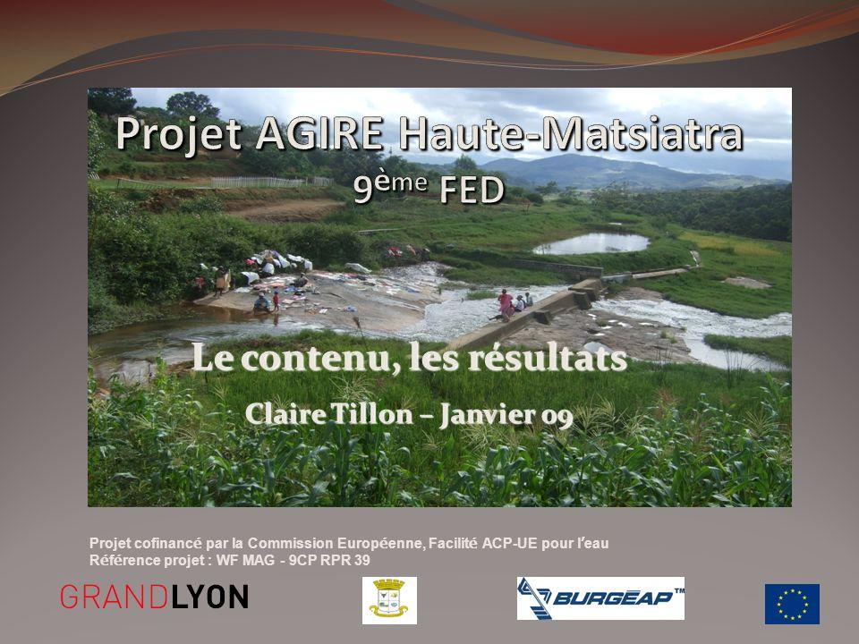 Projet cofinanc é par la Commission Europ é enne, Facilit é ACP-UE pour l eau R é f é rence projet : WF MAG - 9CP RPR 39 Le contenu, les résultats Cla