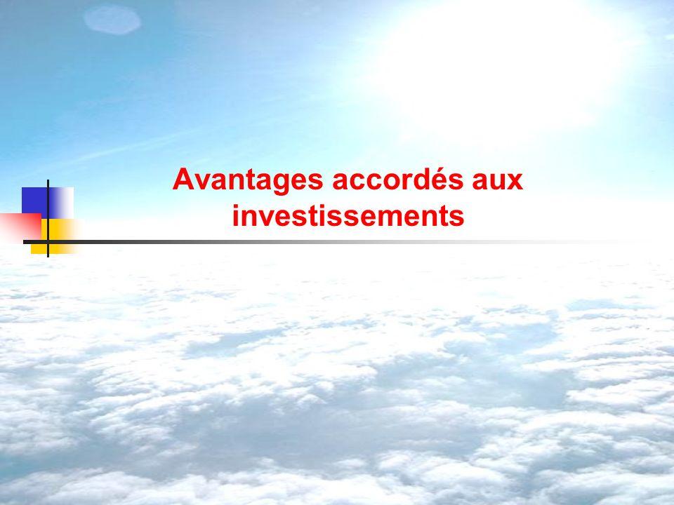 Avantages accordés aux investissements
