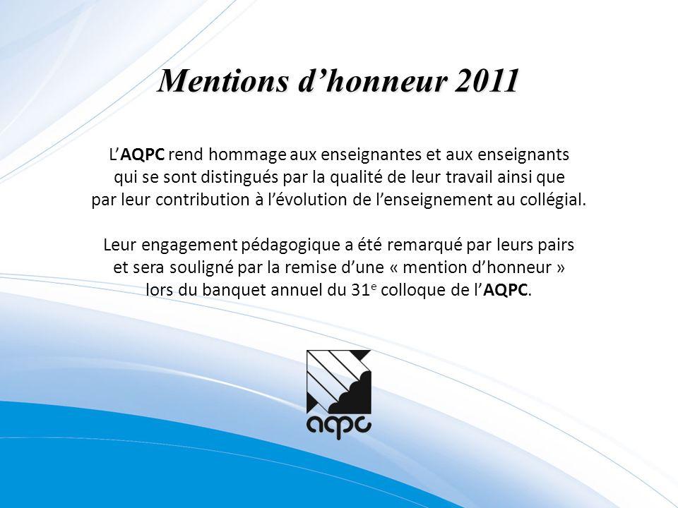 LAQPC rend hommage aux enseignantes et aux enseignants qui se sont distingués par la qualité de leur travail ainsi que par leur contribution à lévolution de lenseignement au collégial.