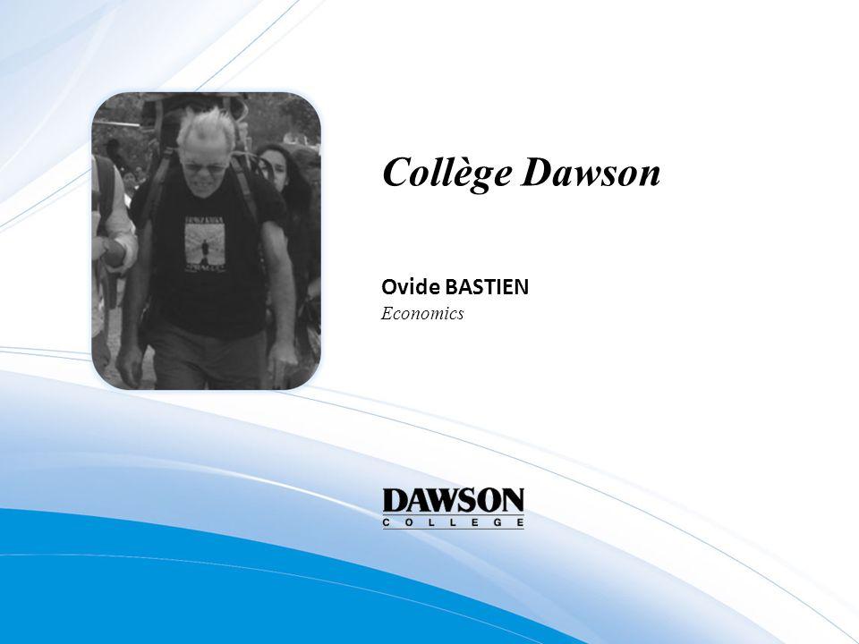 Collège Dawson Ovide BASTIEN Economics