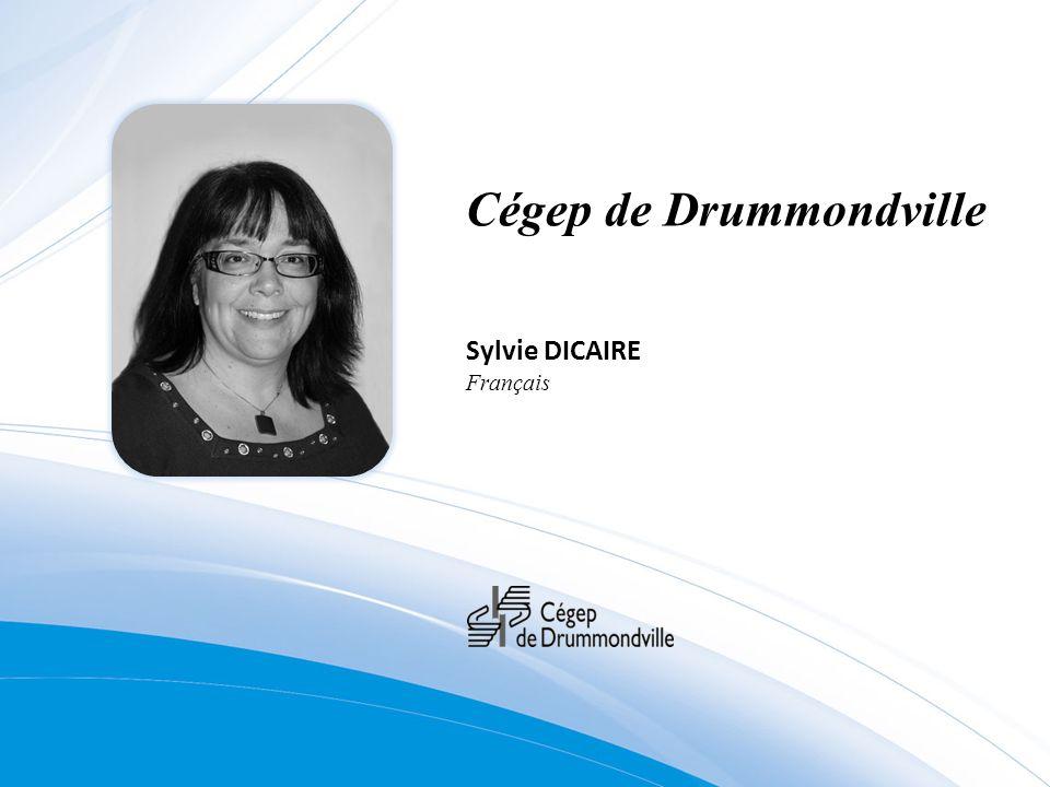 Cégep de Drummondville Sylvie DICAIRE Français