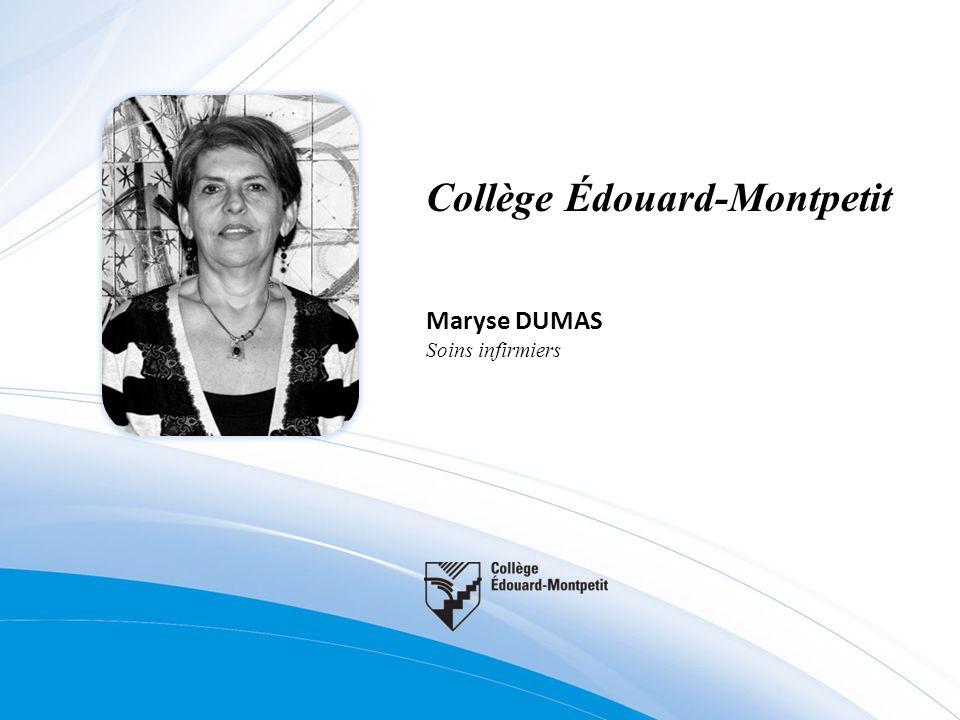 Collège Édouard-Montpetit Maryse DUMAS Soins infirmiers