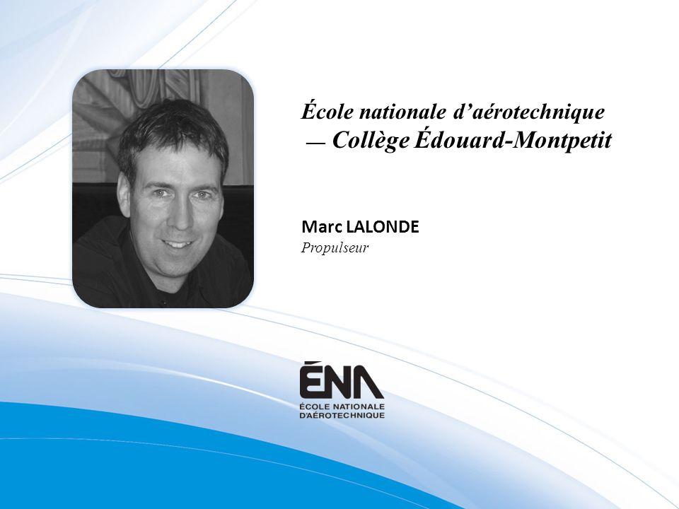 Marc LALONDE Propulseur École nationale daérotechnique Collège Édouard-Montpetit