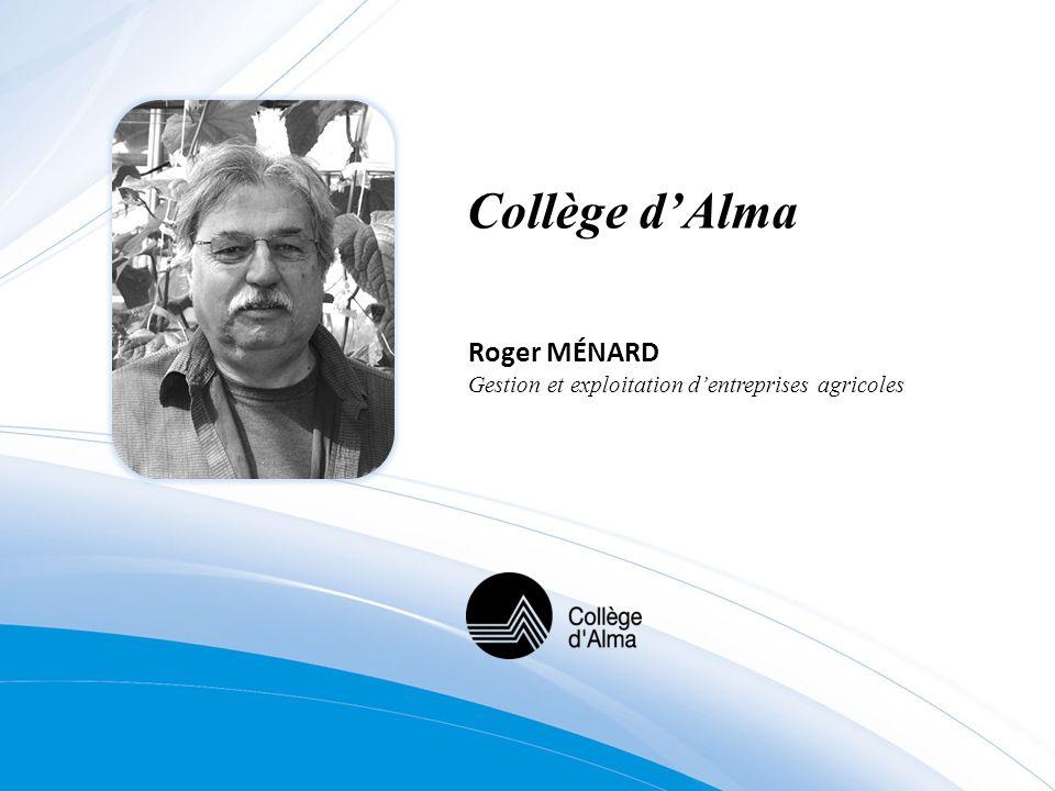 Collège dAlma Roger MÉNARD Gestion et exploitation dentreprises agricoles
