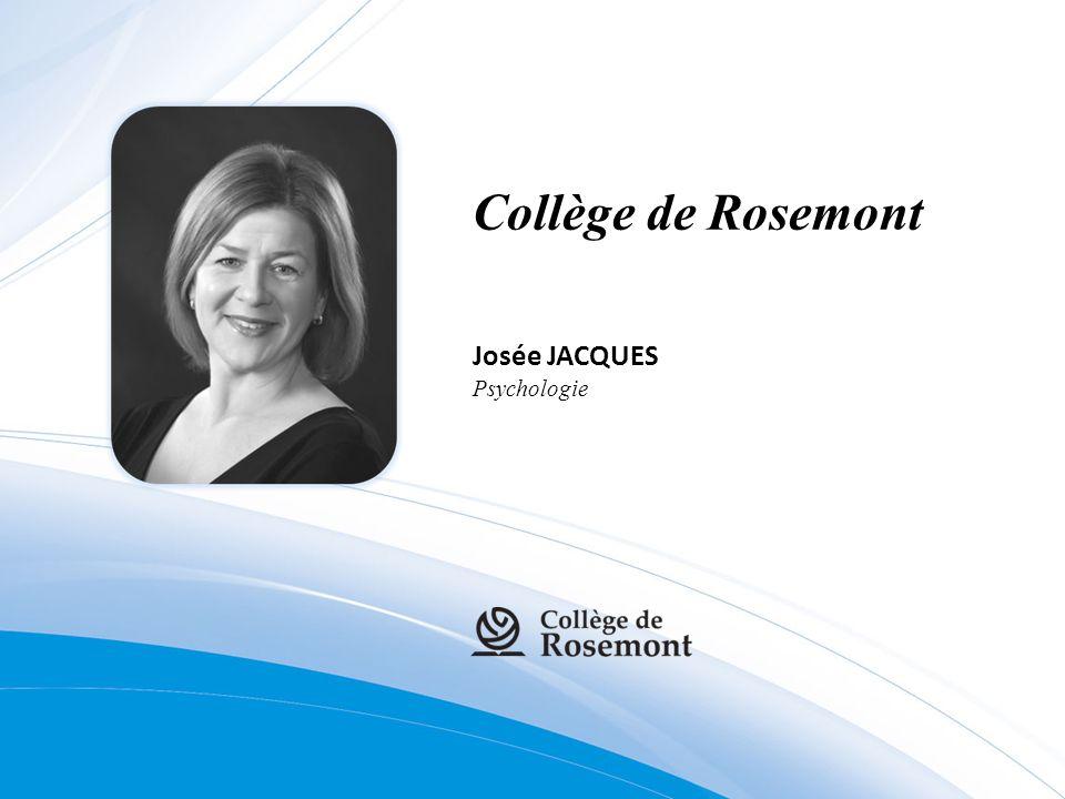 Collège de Rosemont Josée JACQUES Psychologie