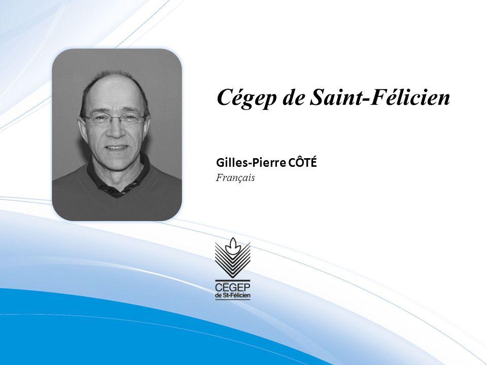 Cégep de Saint-Félicien Gilles-Pierre CÔTÉ Français