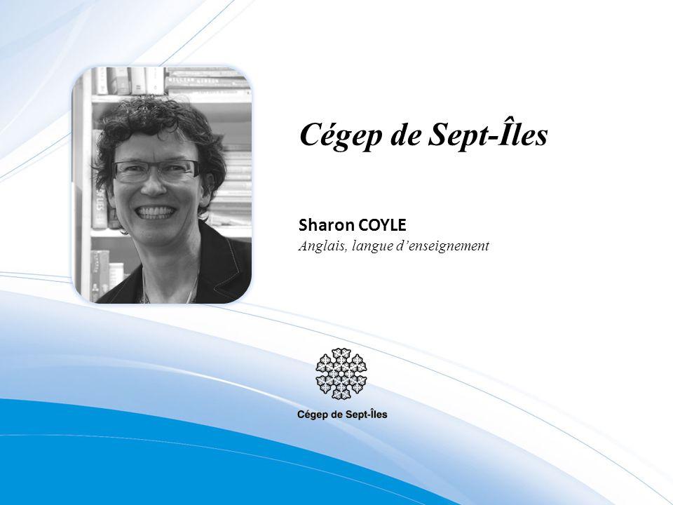 Cégep de Sept-Îles Sharon COYLE Anglais, langue denseignement