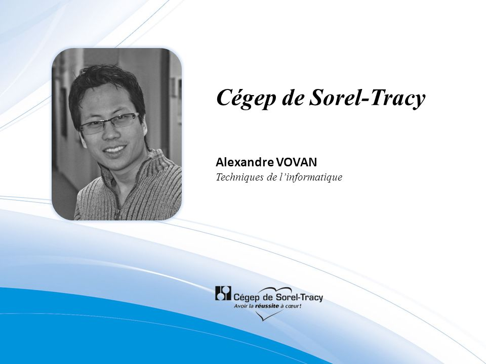 Cégep de Sorel-Tracy Alexandre VOVAN Techniques de linformatique
