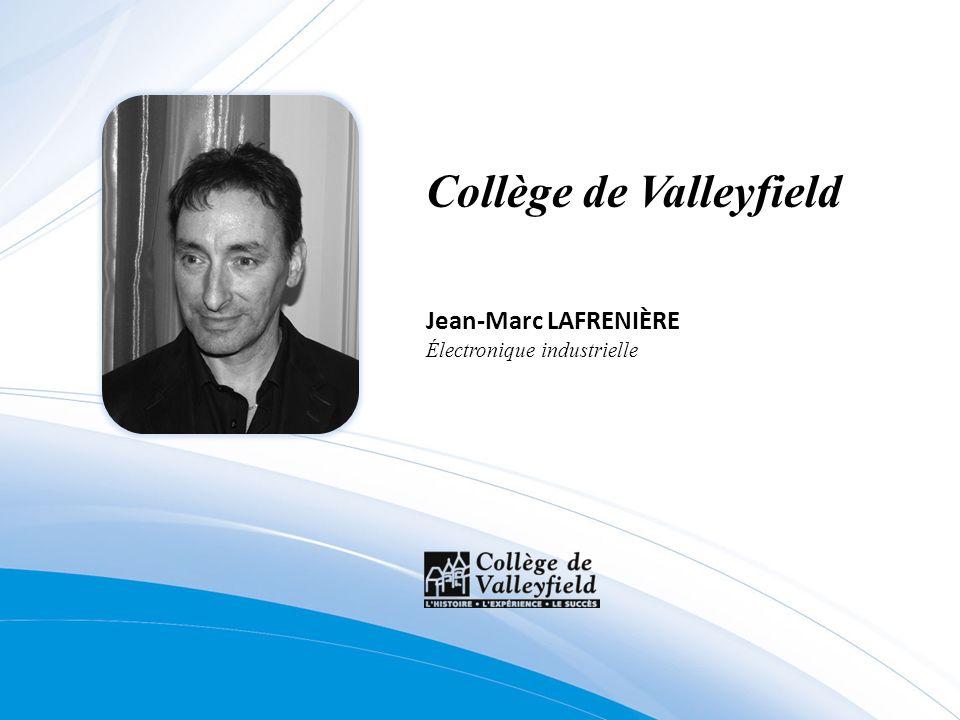 Collège de Valleyfield Jean-Marc LAFRENIÈRE Électronique industrielle
