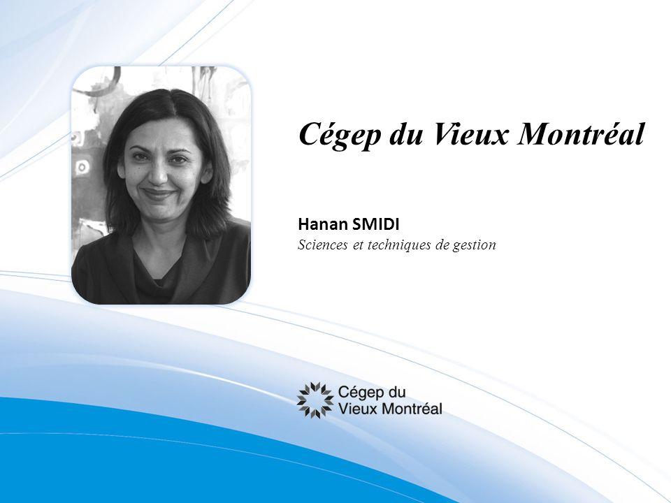 Cégep du Vieux Montréal Hanan SMIDI Sciences et techniques de gestion