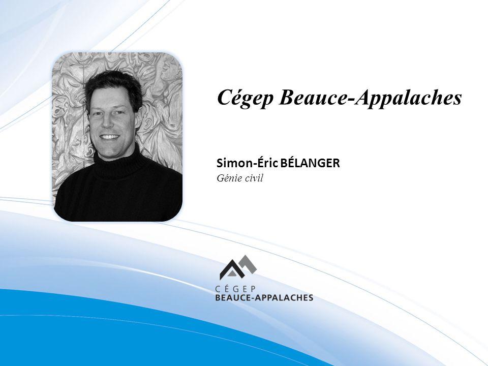 Cégep Beauce-Appalaches Simon-Éric BÉLANGER Génie civil