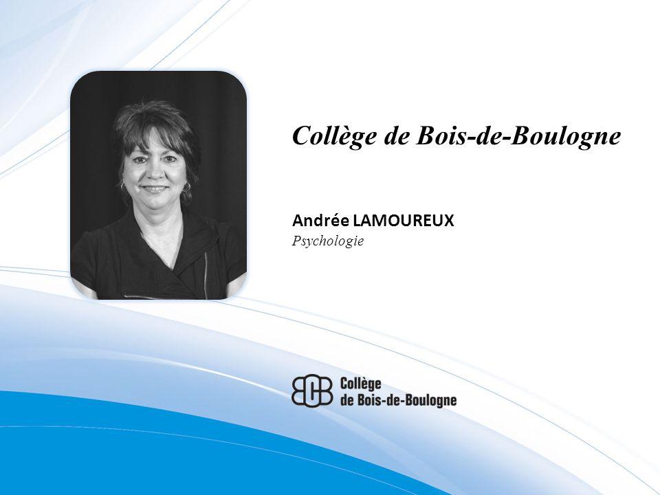 Collège de Bois-de-Boulogne Andrée LAMOUREUX Psychologie