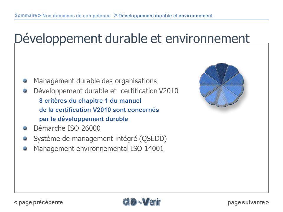 Développement durable et environnement Management durable des organisations Développement durable et certification V2010 8 critères du chapitre 1 du m