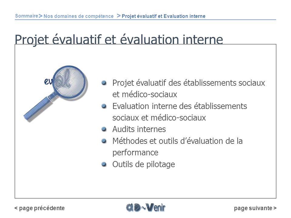 Projet évaluatif et évaluation interne Projet évaluatif des établissements sociaux et médico-sociaux Evaluation interne des établissements sociaux et