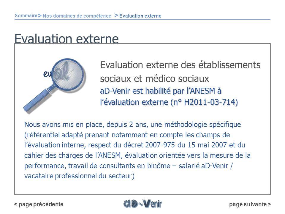 Evaluation externe Evaluation externe des établissements sociaux et médico sociaux aD-Venir est habilité par lANESM à lévaluation externe (n° H2011-03