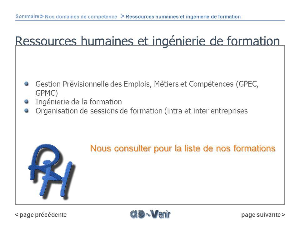 Ressources humaines et ingénierie de formation Gestion Prévisionnelle des Emplois, Métiers et Compétences (GPEC, GPMC) Ingénierie de la formation Orga