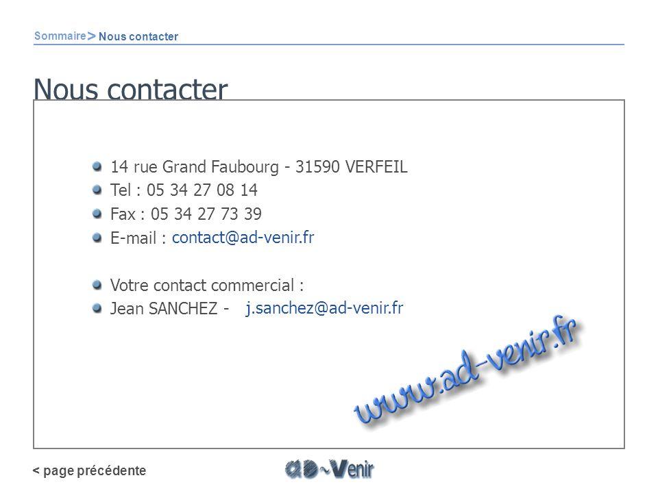 Nous contacter < page précédente Sommaire > Nous contacter 14 rue Grand Faubourg - 31590 VERFEIL Tel : 05 34 27 08 14 Fax : 05 34 27 73 39 E-mail : Vo