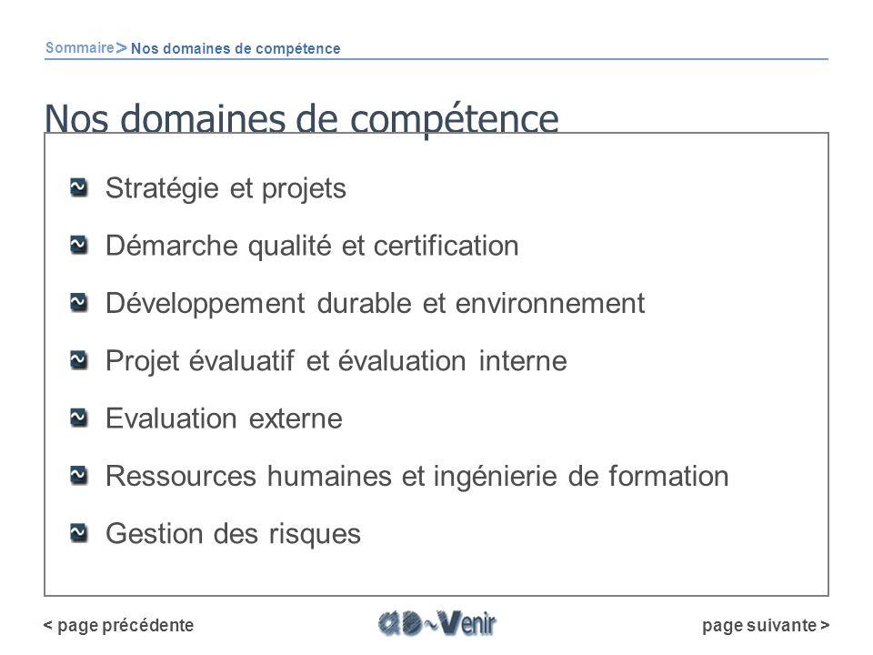 Nos domaines de compétence Stratégie et projets Démarche qualité et certification Projet évaluatif et évaluation interne Ressources humaines et ingéni