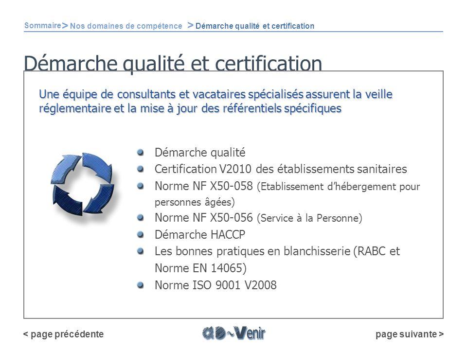 Démarche qualité et certification Démarche qualité Certification V2010 des établissements sanitaires Norme NF X50-058 (Etablissement dhébergement pour