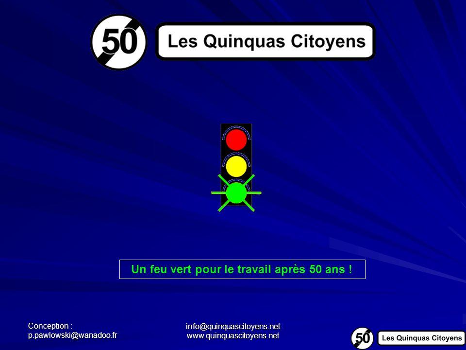Conception : p.pawlowski@wanadoo.fr info@quinquascitoyens.net www.quinquascitoyens.net Un feu vert pour le travail après 50 ans !