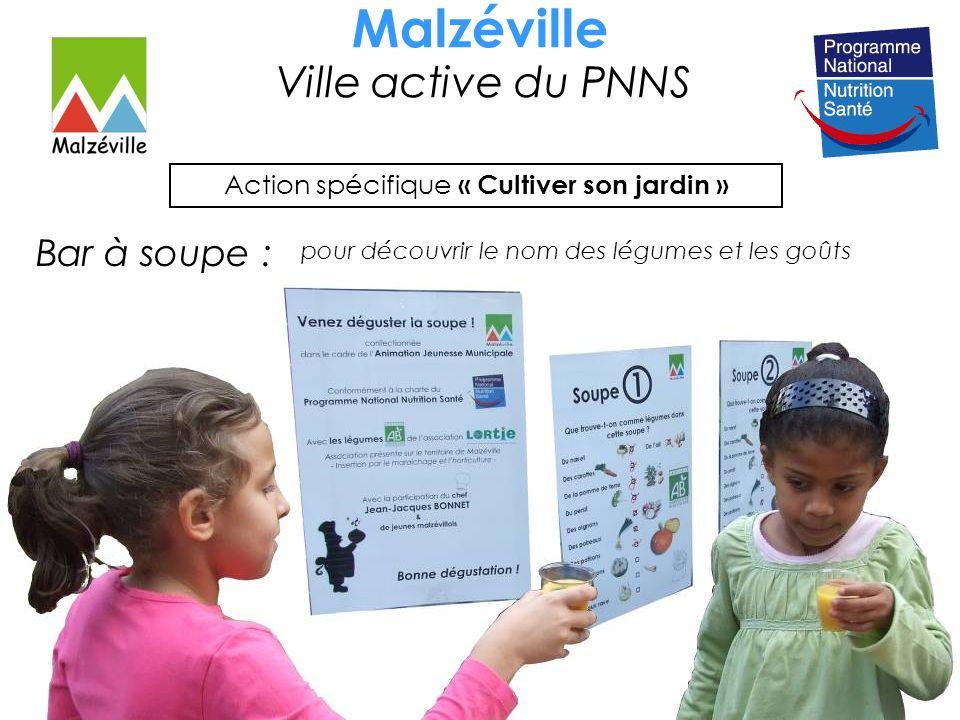 Malzéville Ville active du PNNS Bar à soupe : pour découvrir le nom des légumes et les goûts Action spécifique « Cultiver son jardin »