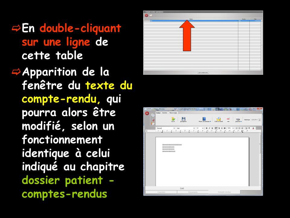 En double-cliquant sur une ligne de cette table Apparition de la fenêtre du texte du compte-rendu, qui pourra alors être modifié, selon un fonctionnem