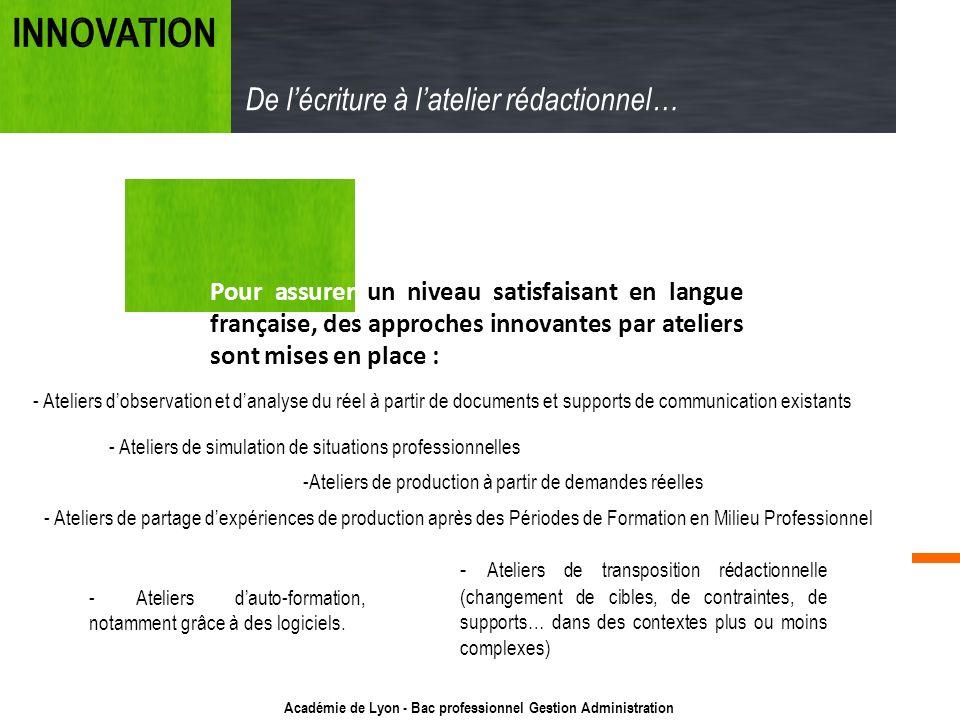 Académie de Lyon - Bac professionnel Gestion Administration Pour assurer un niveau satisfaisant en langue française, des approches innovantes par atel