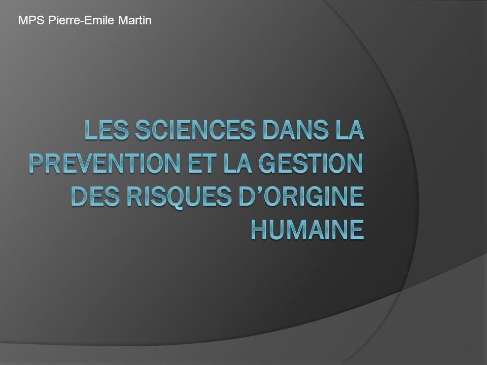 Les implications des mathématiques et des sciences physiques dans le domaine de la sécurité des personnes et la protection de lenvironnement MPS Pierre-Emile Martin