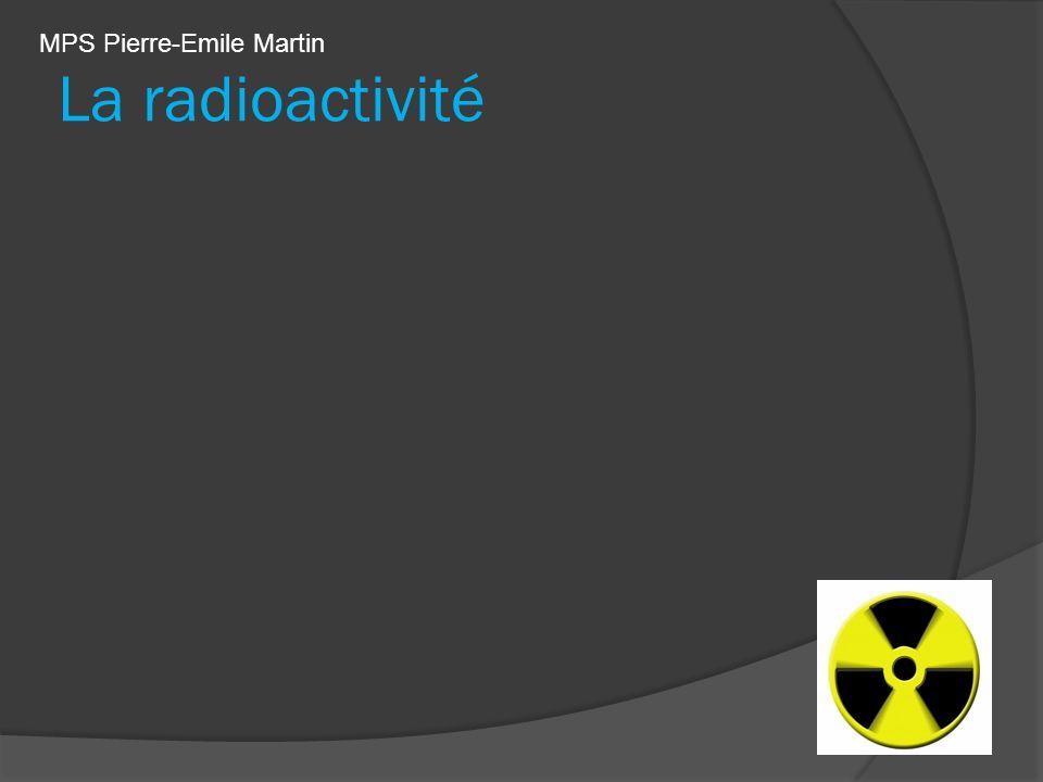 La radioactivité MPS Pierre-Emile Martin