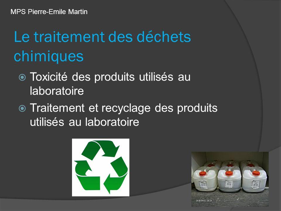 Le traitement des déchets chimiques Toxicité des produits utilisés au laboratoire Traitement et recyclage des produits utilisés au laboratoire MPS Pie