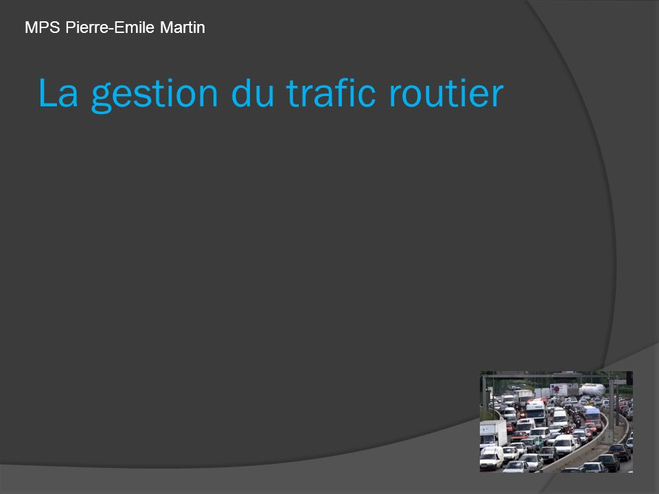 La gestion du trafic routier MPS Pierre-Emile Martin