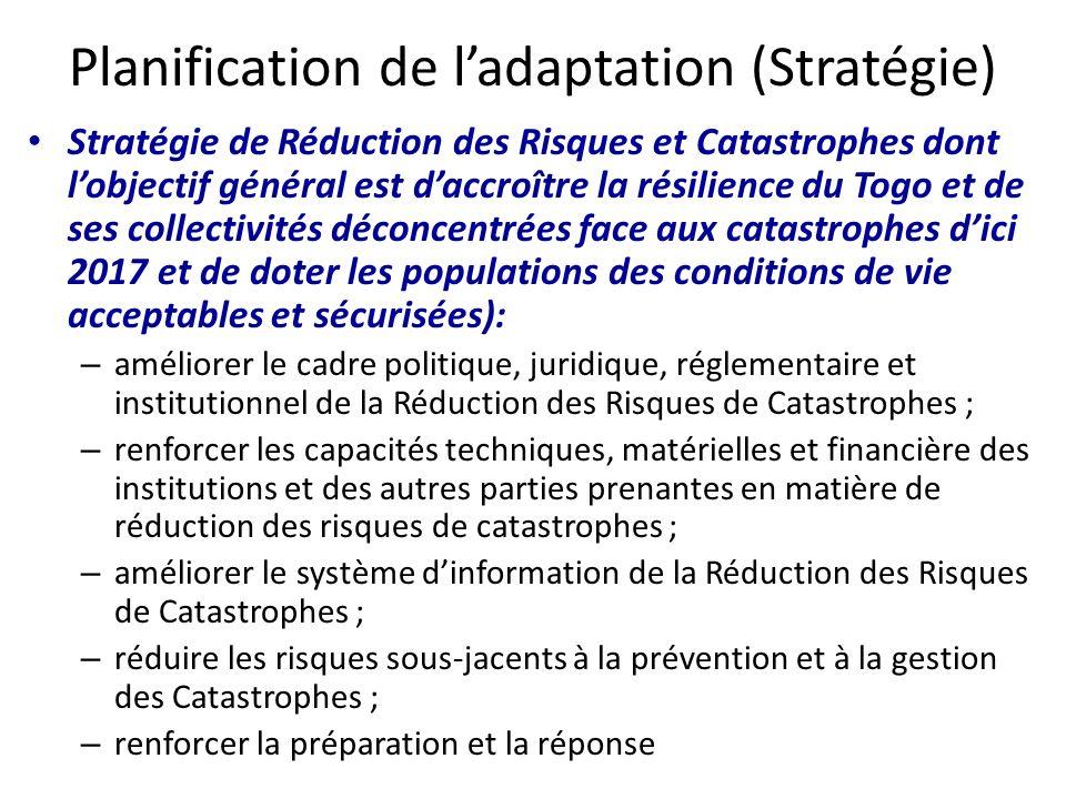Stratégie de Réduction des Risques et Catastrophes dont lobjectif général est daccroître la résilience du Togo et de ses collectivités déconcentrées f