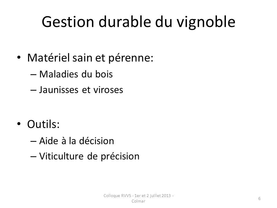Gestion durable du vignoble Matériel sain et pérenne: – Maladies du bois – Jaunisses et viroses Outils: – Aide à la décision – Viticulture de précisio