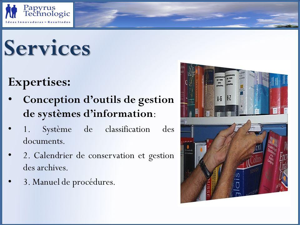 Services Expertises: Conception de projets de mise en œuvre de systèmes dinformation.