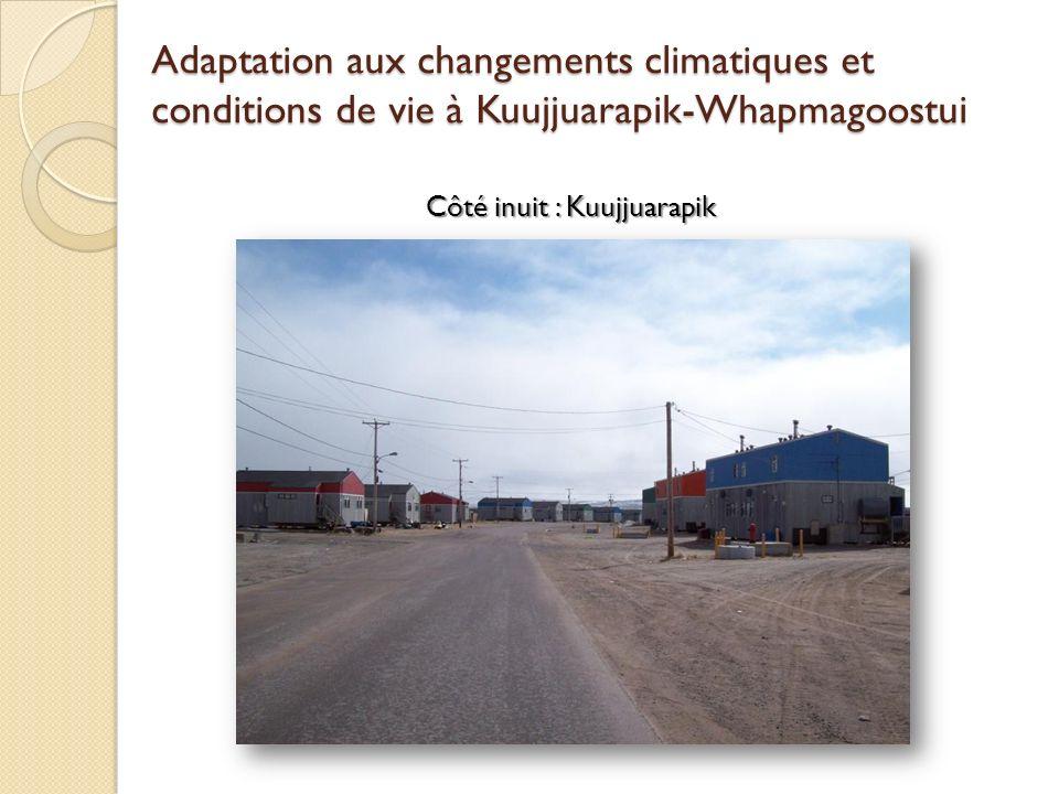 Adaptation aux changements climatiques et conditions de vie à Kuujjuarapik-Whapmagoostui Côté inuit : Kuujjuarapik