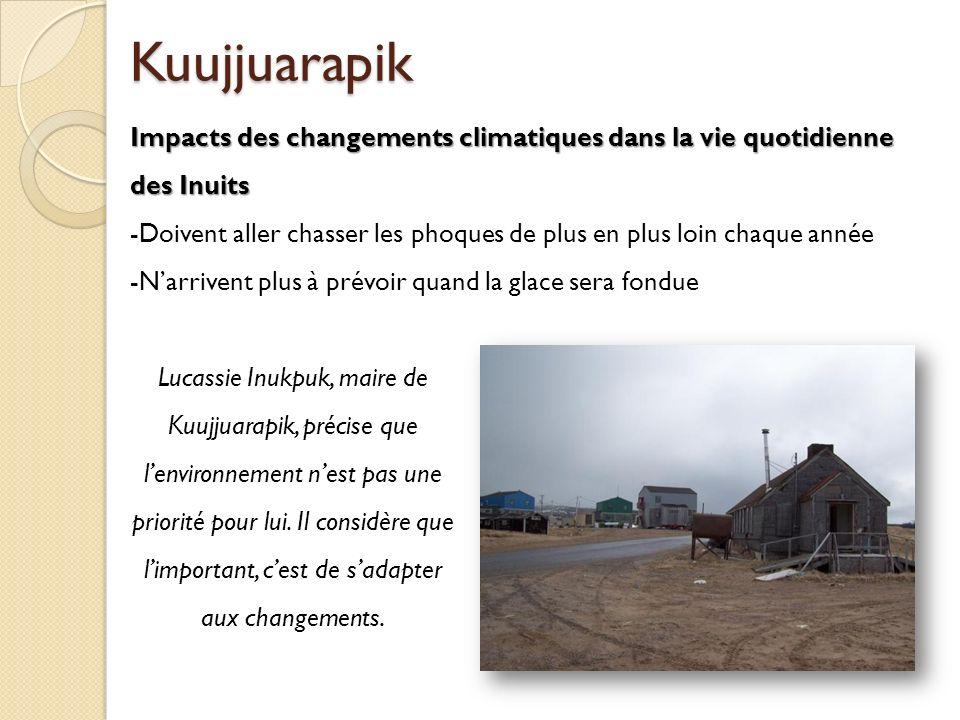 Kuujjuarapik Lucassie Inukpuk, maire de Kuujjuarapik, précise que lenvironnement nest pas une priorité pour lui. Il considère que limportant, cest de