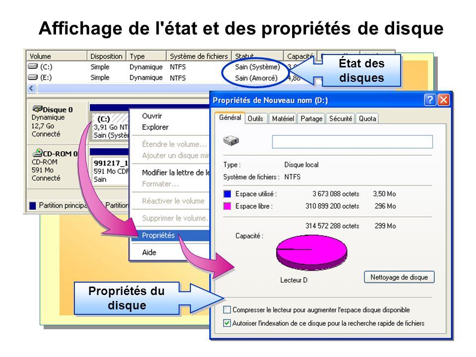 Affichage de l état et des propriétés de disque État des disques Propriétés du disque